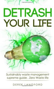 Detrash Your Life: Sustainably waste management supreme guide